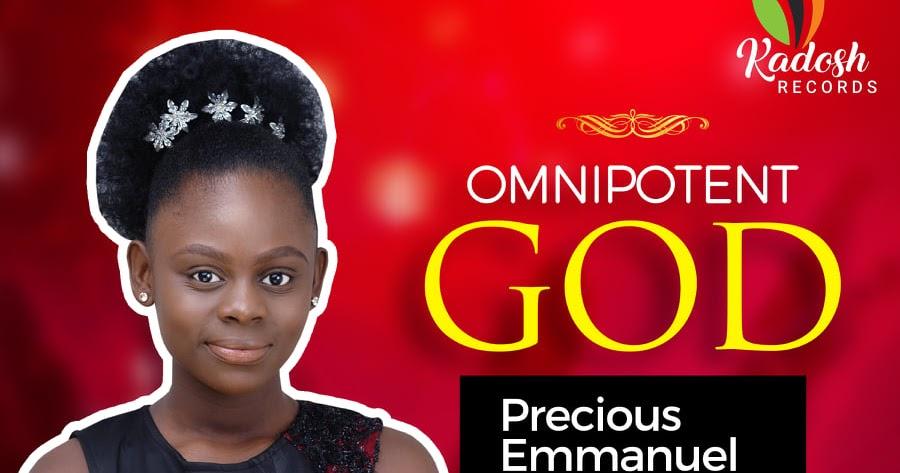 Precious Emmanuel – Omnipotent God
